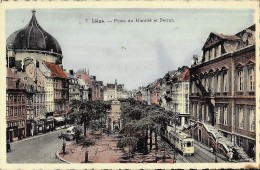 LIEGE : Place Du Marché Et Perron - Luik