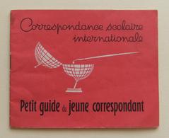 Petit Guide Du Jeune Correspondant - Correspondance Scolaire Internationale - Années 1960 - Bücher, Zeitschriften, Comics