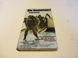 Paul  Carell  SIE  KOMMEN  Der Deutsche Bericht über Die Invasion Und Die 80 Tägige Schlacht Um Frankreich - 5. Zeit Der Weltkriege