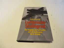 Franz Kurowski  LUFTBRÜCKE  STALINGRAD  Die  Tragödie  Der  Luftbrücke Der  6.  Armee - 5. Zeit Der Weltkriege