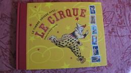 Le Timbre Voyage Avec Le Cirque. Christophe Hardy. Préface Pierre TCHERNIA - Autres