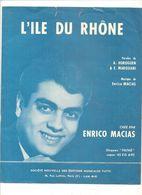 Partitions Editions Tutti De 1963 L'ÎLE DU RHÔNE Créé Par Enrico Macias - Partitions Musicales Anciennes