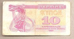 Ucraina - Banconota Circolata Da 10 Karbovantes P-84a - 1991 - Ucraina