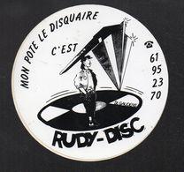 MON POTE DISQUAIRE C EST RUDY DISC ST GAUDENS  - Autocollant  - Ref: 733 - Stickers