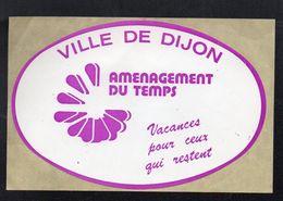 VILLE DE DIJON AMENAGEMENT DU TEMPS - Autocollant  - Ref: 737 - Stickers