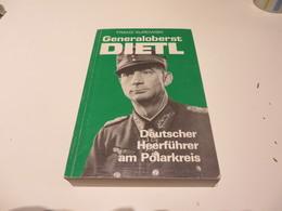Franz Kurowski  Generaloberst  DIETL  Deutscher  Heerführer  Am  Polarkreis - 5. Zeit Der Weltkriege
