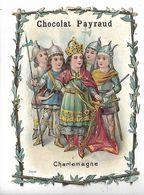 CHROMO - CHOCOLAT PAYRAUD - Charlemagne - Non Classés