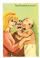 CPSM HUMOUR DESSIN DE ? TOUT LE PORTRAIT DE SON PERE - Autres Illustrateurs