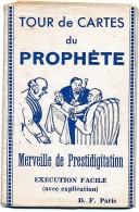 H50 - TOUR DE CARTES DU PROPHÈTE - Merveille De Prestidigitation Avec Notice Explicative - Mappe