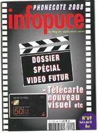 Revue Infopuce Avril 2008 N° 69 - Télécartes
