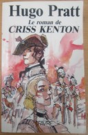 Rare Roman D' HUGO PRATT 1989 LE ROMAN DE CRISS KENTON - Aventure