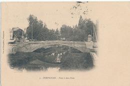PERPIGNAN - N° 7 - PONT A DOS D'ANE - Perpignan