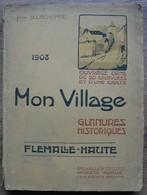 Flemalle Haute . Mon Village . Léon Jeunehomme . 1908 . Dédicacé . 20 Gravures + 1 Carte . Liège - Flémalle