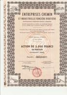 ACTION DE 5000 FRS - ENTREPRISES CHEMIN ET INDUSTRIELLE FONCIERE ROUTIERE - 1902 - Industrie