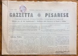 GAZZETTA PESARESE GIORNALE POLITICO COMMERCIALE PESARO  Del 20/6/1875  Con All'interno Vari Fatti Locali - Before 1900