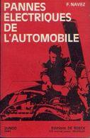 « Pannes électriques De L'automobile » NAVEZ, F. Ed. Dunod, Paris (1965) - Voitures