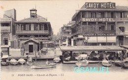 Cpa -  Egypte - Port Saïd. Charch El Tegara - Hôtel Savoy  (voir Scan). - Port-Saïd