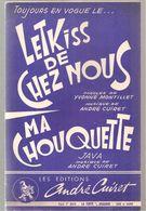 Partitions Editions André Cuiret De 1965 LETKISS DE CHEZ NOUS Et MA CHOUQUETTE - Scores & Partitions