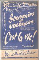Partitions Editions André Cuiret De 1958 Souvenirs De Vacances Et C'est La Vie! - Scores & Partitions
