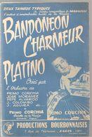 Partitions Productions Bourbonnaises De 1959 BANDONEON CHARMEUR Et PLATINO - Scores & Partitions