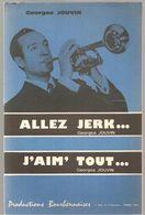 Partitions Productions Bourbonnaises De 1967 ALLEZ JERK.... Et  J'aim' Tout De Georges Jouvin - Scores & Partitions