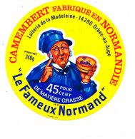 R 01 / ETIQUETTE DE FROMAGE -  CAMEMBERT LE FAMEUX NORMAND LAITERIE DE LA MADELEINE ORBEC EN AUGE (CALVADOS) - Fromage