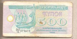 Ucraina - Banconota Circolata Da 500 Karbovanets P-90a - 1992 - Ukraine