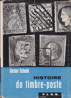 Guide - Histoire Du Timbre Poste - Gustav Schenk - èditions Plon - 220 Pages - Manuali