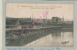 CPA  55    MILITARIA LA GUERRE 1914-18  VERDUN Pont De La Galavaude  Et Passerelle Du Génie     FEVR 2018 495 - Verdun