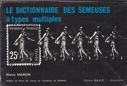 LE DICTIONNAIRE DES SEMEUSES A Types Multiples - Pierre Marion - Préface: Pierre De Lizeray -180 Pages - Dictionnaires Philatéliques