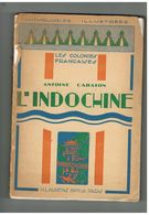 L'INDOCHINE. LES COLONIES FRANCAISES. ANTOINE CABATON. - Culture