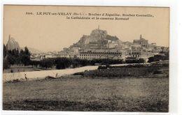 Le Puy En Velay Rocher D'auguilhe Corneille Et Caserne Romeuf - Le Puy En Velay