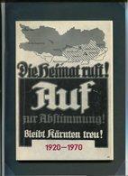 Die Heimat Ruft ! - Auf Zur Abstimmung - Bleibt Kärnten Treu ! - 1920 - 1970. - Bücher, Zeitschriften, Comics