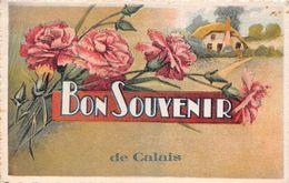 ¤¤  -   CALAIS   -   Bon Souvenir De ..........     -  ¤¤ - Calais