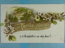 Mijne Vriendelijkheden Uit Kapellen Op Den Bosch - Kapellen