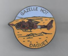 PINS PIN'S  HELICOPTERE ARMEE MILITAIRE GAZELLE HOT DAGUET EGF - Army