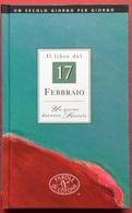 1997  IL LIBRO DEL 17 FEBBRAIO UN GIORNO DAVVERO SPECIALE - Books, Magazines, Comics