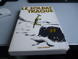 LE SOLDAT TRAQUE Par Christian Malbosse  LES WAFFEN  SS FRANCAIS - Livres