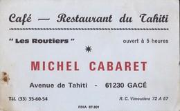"Café Retaurant Du Tahiti ""Les Routiers"" Michel CABARET Av De Tahiti 61230 GACE - Visiting Cards"