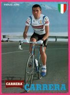 Cycliste - Cyclisme - PAVLIC JURE - Italie - CARRERA - Sponsor - Pub - Cyclisme