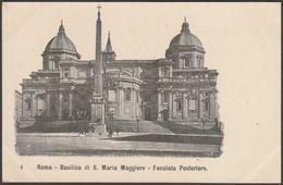 Facciata Posteriore, Basilica Di Santa Maria Maggiore, Roma, C.1900-05 - U/B Cartolina - Churches