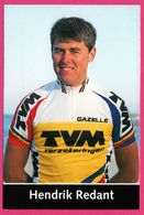 Cycliste - Cyclisme - HENDRIK REDANT - TVM - Sponsor - Pub - Cyclisme