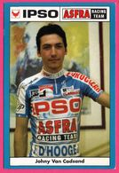 Cycliste - Cyclisme - JOHNY VAN CADSAND - Ipso - Asfra Racing Team - Sponsors - Pub - Cyclisme