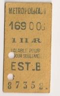 ANCIEN TICKET DE METRO EST - B    I II AR     VALABLE CE JOUR SEULEMENT CPA1450 - Europe