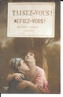 """MILITARIA (14/18) CPA """"TAISEZ-VOUS ! MéFIEZ-VOUS!"""" A LIRE SUPERBE - War 1914-18"""