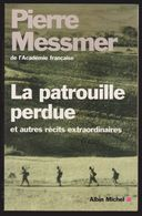 Pierre MESSMER - La Patrouille Perdue - Voir Dédicace - 2002 - Autographed