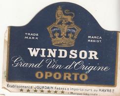 Étiquette  - WINDSOR  - Grand Vin D'Origine OPORTO  - Etablissements JOURDAIN  Au Havre - Autres