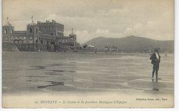 CPA 64 ( Pyrenées Atlantiques ) - HENDAYE - Le Casino Et Les Premieres Montagnes D'Espagne - Hendaye