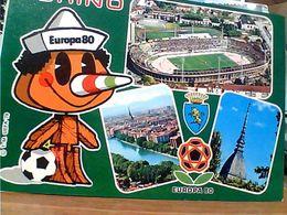 TORINO - CAMPIONATO DI CALCIO EUROPA '80, STADIO E MASCOTTE PINOCCHIO  N1980  GO22210 - Stades & Structures Sportives