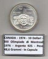 Canada - 1974 - 10 Dollari - XXI^ Olimpiadi Di Montreal Del 1976- Argento 925 - Peso 48,6 Grammi - In Capsula - (MW1138) - Canada